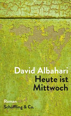 Heute ist Mittwoch von Albahari,  David, Wittmann,  Mirjana und Klaus