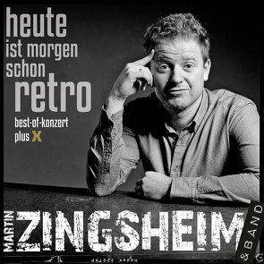 Heute ist morgen schon retro von Zingsheim,  Martin