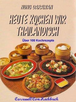 Heute kochen wir thailändisch von Darawan,  Nung