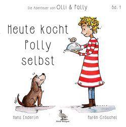 Heute kocht Polly selbst von Enderlin,  Hans, Gröschel,  Marén