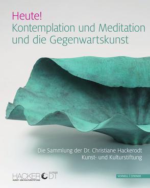 Heute! Kontemplation und Meditation und die Gegenwartskunst von Köpke,  Wilfried