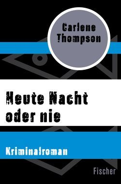 Heute Nacht oder nie von Steeb-Müller,  Anne, Thompson,  Carlene
