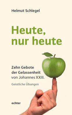 Heute, nur heute von Schlegel,  Helmut