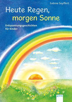 Heute Regen, morgen Sonne von Seyffert,  Sabine, Spengler,  Friederike