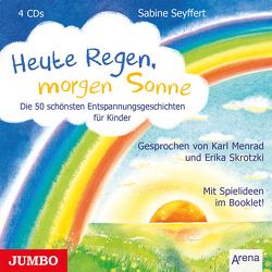 Heute Regen, morgen Sonne von Menrad,  Karl, Seyffert,  Sabine, Skrotzki,  Erika