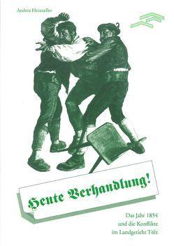 Heute Verhandlung! von Burmeister,  Enno, Heinzeller,  Andrea