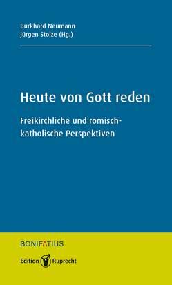 Heute von Gott reden von Neumann,  Burkhard, Stolze,  Jürgen