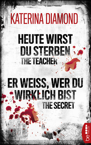 Heute wirst du sterben – The Teacher / Er weiß, wer du wirklich bist – The Secret von Diamond,  Katerina, Krug,  Michael