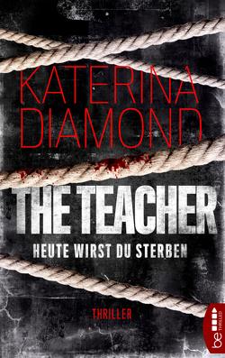 Heute wirst du sterben – The Teacher von Diamond,  Katerina, Wichmann,  Anna