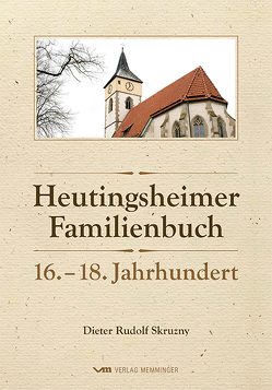Heutingsheimer Familiebuch von Skruzny,  Dieter Rudolf