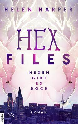 Hex Files – Hexen gibt es doch von Harper,  Helen