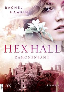 Hex Hall – Dämonenbann von Blum,  Christine, Hawkins,  Rachel, Link,  Michaela