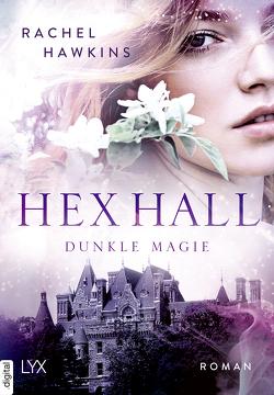 Hex Hall – Dunkle Magie von Hawkins,  Rachel, Link,  Michaela