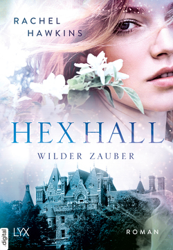 Hex Hall – Wilder Zauber von Hawkins,  Rachel, Link,  Michaela