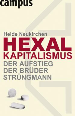 Hexal-Kapitalismus – Der Aufstieg der Brüder Strüngmann von Neukirchen,  Heide