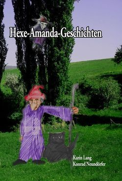 Hexe-Amanda-Geschichten von Lang,  Karin, Neundörfer,  Konrad, Peters,  Bettina, Peters,  Torsten
