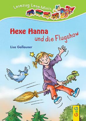 LESEZUG/ Lese-Minis: Hexe Hanna und die Flugshow von Gallauner,  Lisa, Reichert,  Katharina