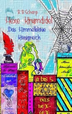 Hexe Krumdidel von Scharp,  B.B.