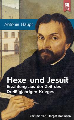 Hexe und Jesuit von Haupt,  Antonie, Käßmann,  Margot, Lübbers-Paal,  Elmar