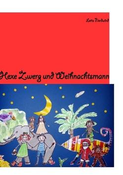 Hexe Zwerg & Weihnachtsmann von Nordwind,  Lotta