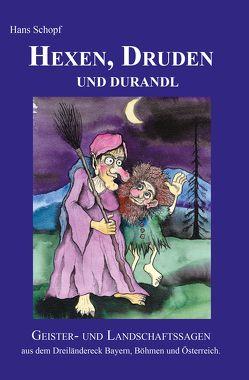 Hexen, Druden und Durandl von Schopf,  Hans