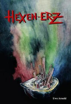 HEXEN-ERZ von Arnold,  Uwe