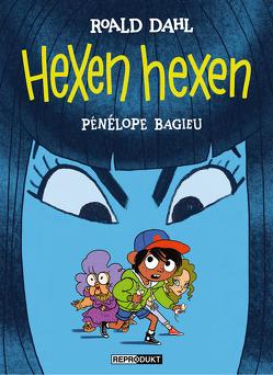 Hexen hexen von Bagieu,  Pénélope, Bannenberg,  Silv, Dahl,  Roald