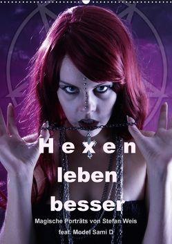 Hexen leben besser (Wandkalender 2018 DIN A2 hoch) von Weis,  Stefan