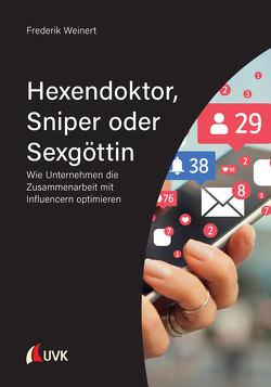 Hexendoktor, Sniper oder Sexgöttin von Weinert,  Frederik
