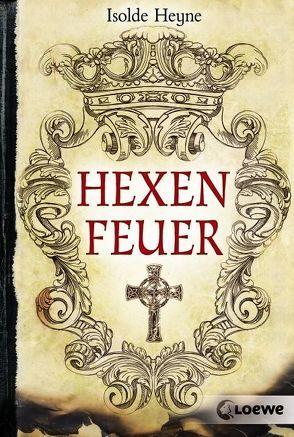 Hexenfeuer von Heyne,  Isolde