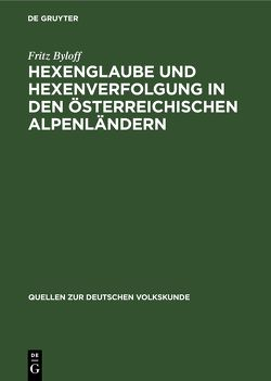 Hexenglaube und Hexenverfolgung in den österreichischen Alpenländern von Byloff,  Fritz