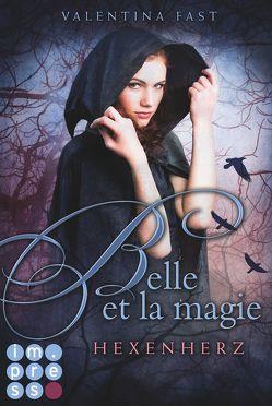 Belle et la magie 1: Hexenherz von Fast,  Valentina
