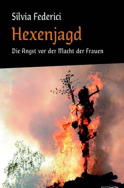 Hexenjagd von Federici,  Silvia, Ruppel,  Margarete