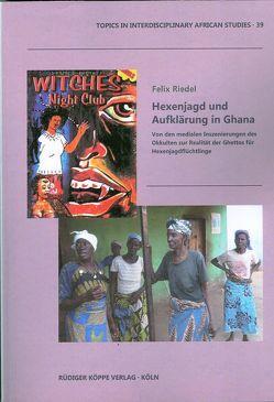 Hexenjagd und Aufklärung in Ghana von Riedel,  Felix