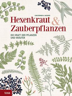 Hexenkraut & Zauberpflanzen von Weidner,  Christopher A.