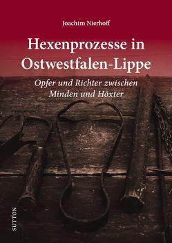 Hexenprozesse in Ostwestfalen-Lippe von Nierhoff,  Joachim