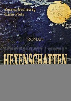 Hexenschatten von Grueneweg,  Verena, Pfolz,  Karin