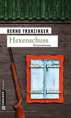 Hexenschuss von Franzinger,  Bernd