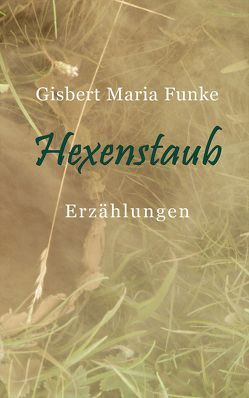 Hexenstaub von Funke,  Gisbert Maria