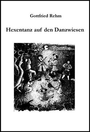 Hexentanz auf den Danzwiesen von Rehm,  Gottfried