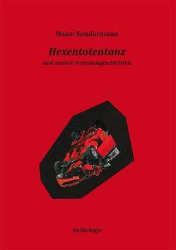 Hexentotentanz und andere Kriminalgeschichten von Sondermann,  Hansi