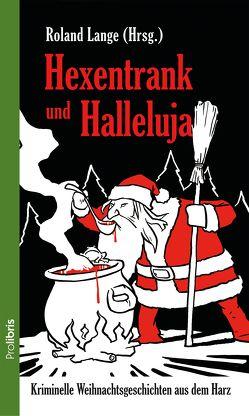 Hexentrank und Halleluja von Lange,  Roland