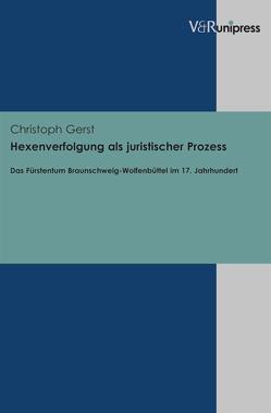 Hexenverfolgung als juristischer Prozess von Gerst,  Christoph