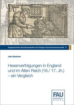 Hexenverfolgungen in England und im Alten Reich (16./ 17. Jh.) – ein Vergleich von Jähnichen,  Julia