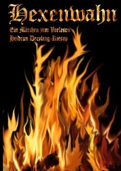 Hexenwahn von Dreyling-Riesop,  Heidrun