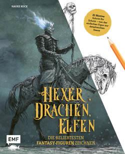 Hexer, Drachen, Elfen – die beliebtesten Fantasy-Figuren zeichnen von Kock,  Hauke
