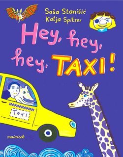 Hey, hey, hey, Taxi! von Spitzer,  Katja, Stanišić,  Saša
