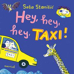 Hey, hey, hey, Taxi! von Stanišić,  Saša, Wittmer,  Hannes