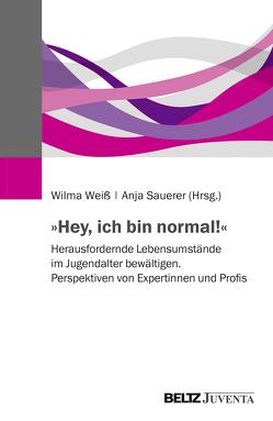 »Hey, ich bin normal!« von Sauerer,  Anja, Weiß,  Wilma