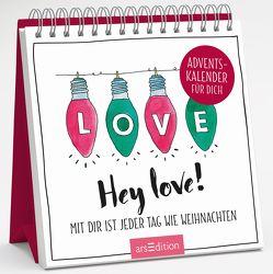 Hey love! Mit dir ist jeder Tag wie Weihnachten